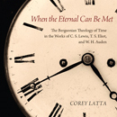 """When the Eternal Can Be Met"": Book Review"