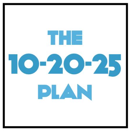 The 10-20-25 Plan