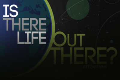 Is There Life Out There? (Interview with Jeff Zweerink)