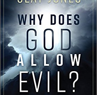 Why does God allow evil? Interview with Dr. Clay Jones